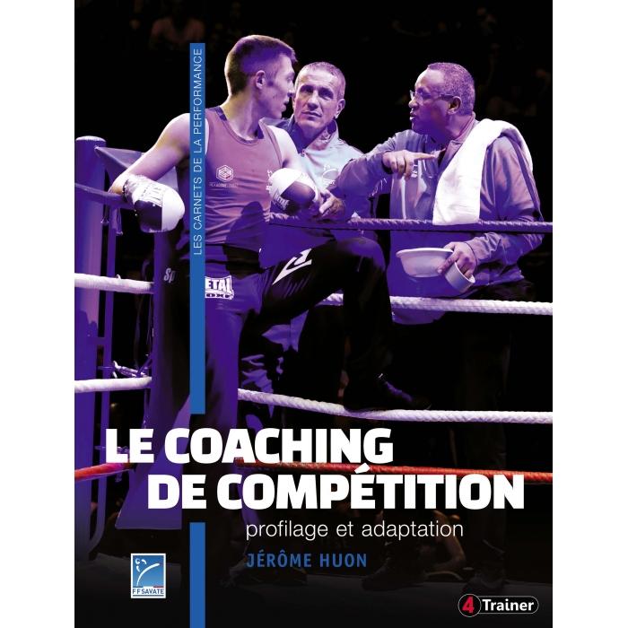 Le coaching de compétition - Jérôme Huon - Fédération Française de Savate Boxe Française