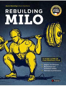 REBUILDING MILO - Le Guide Ultime de L'Haltérophilie - 4TRAINER EDITIONS