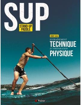 LIVRE Stand up Paddle Entraînement technique et préparation physique | Remy CASA | 4Trainer