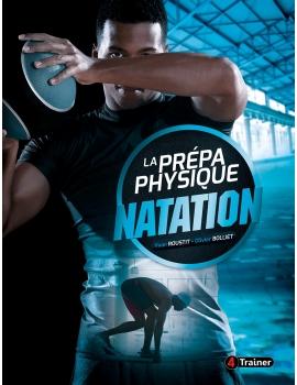 LIVRE La préparaiton physique Natation Olivier BOLLIET et Yvan ROUSTIT 4Trainer